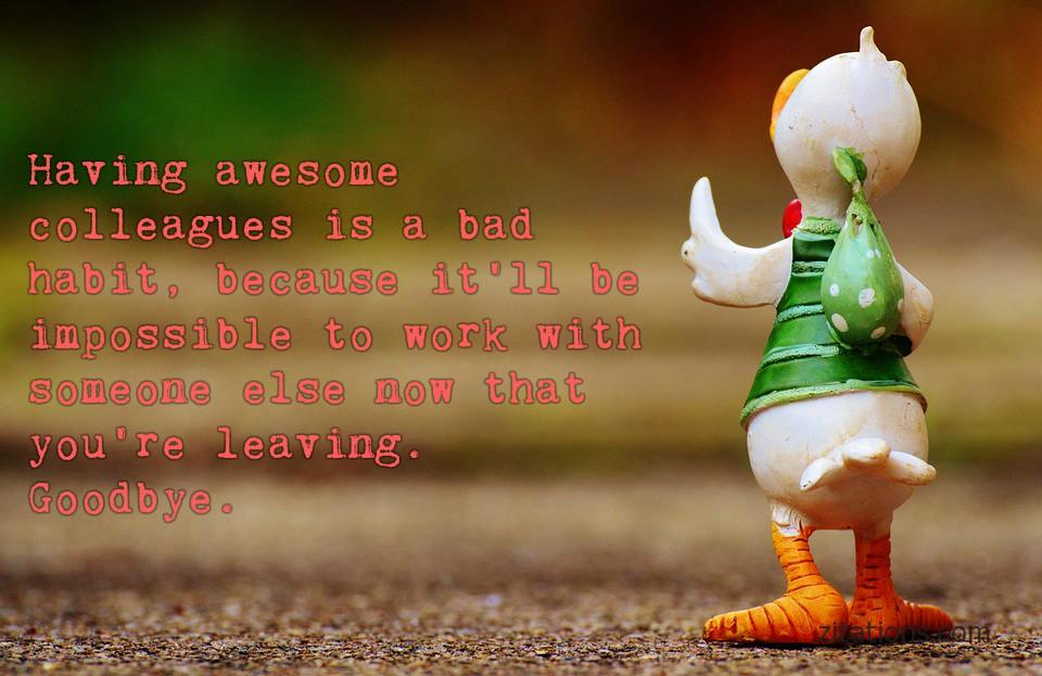 Funny Goodbye Quotes For Close Colleagues - Zitations