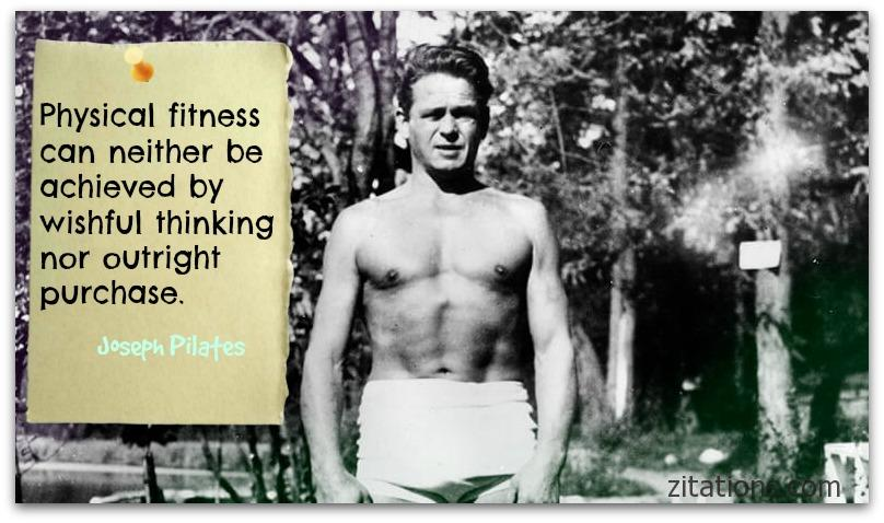 Joseph Pilates on physical fitness