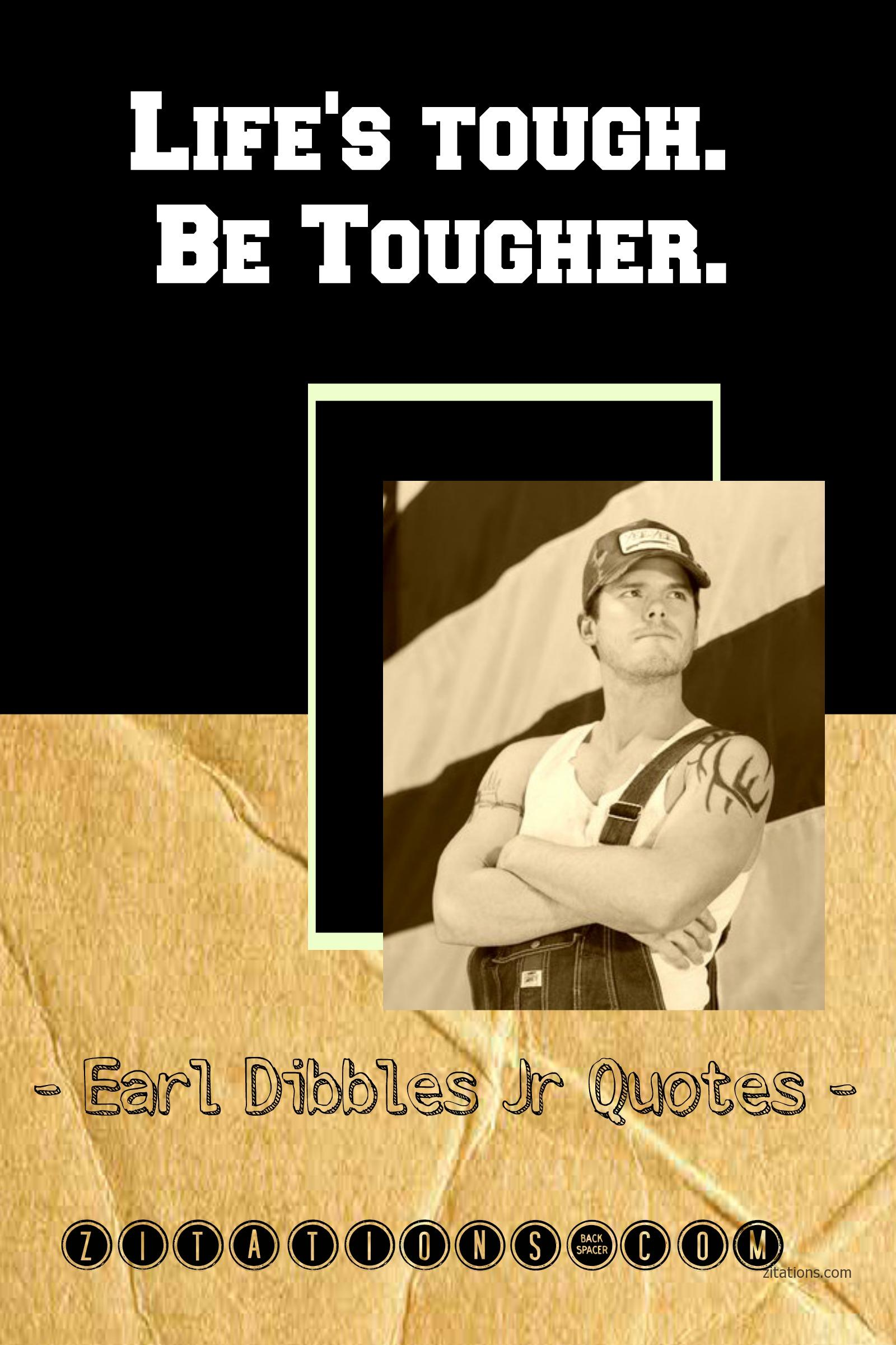 Earl Dibbles Jr Quotes on Life