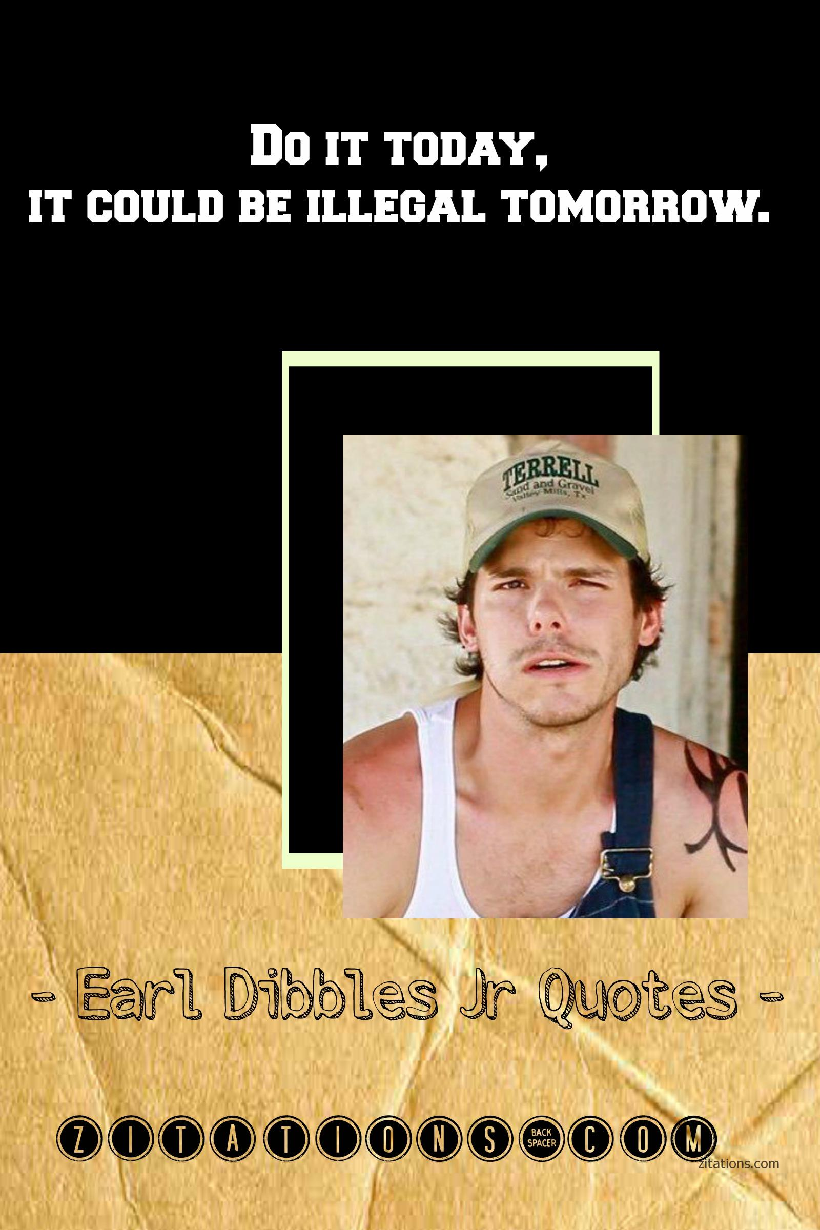 Funny Earl Dibbles Jr Quotes