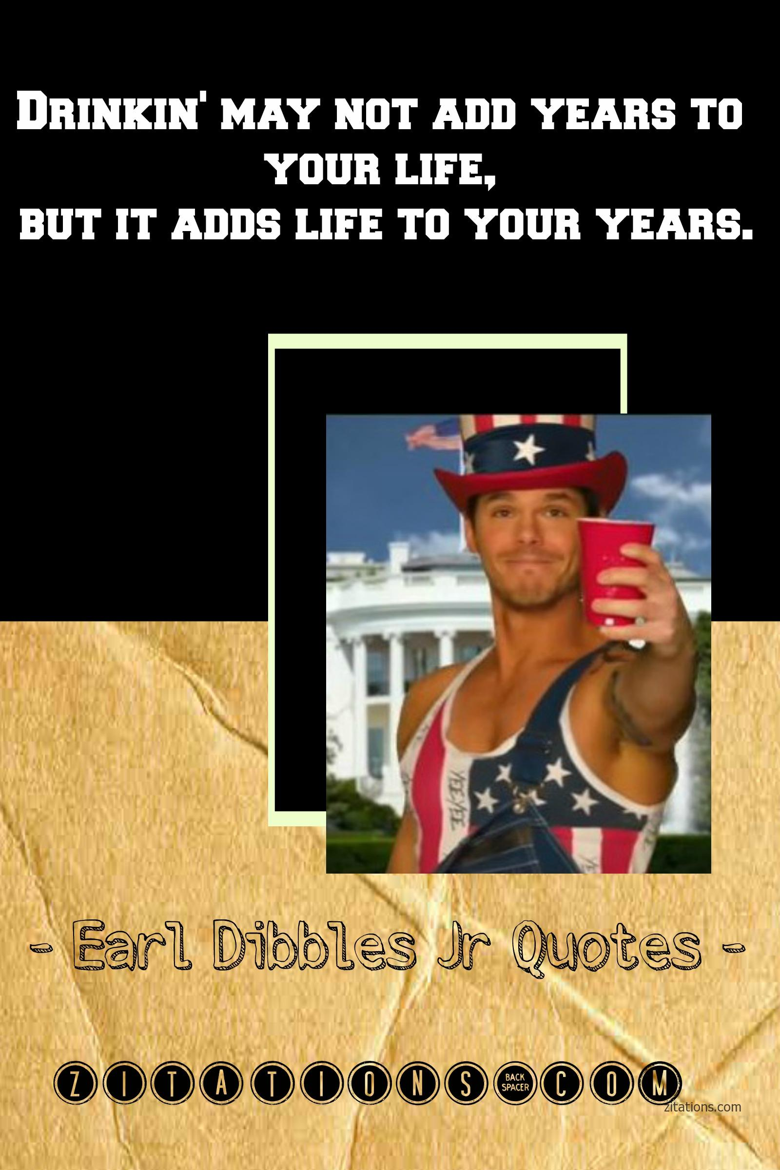 Drinking quote - Earl Dibbles Jr Quotes