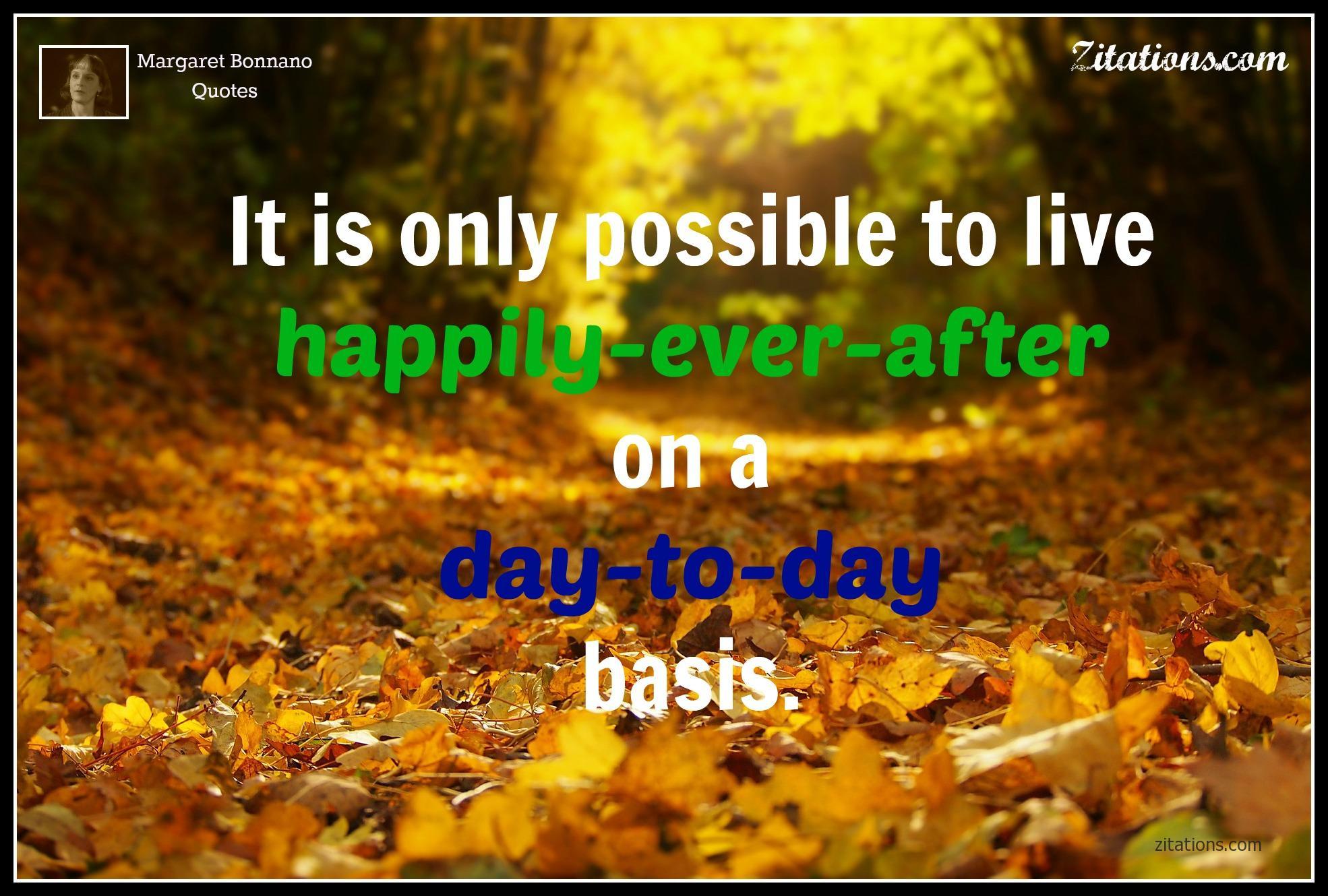 happiest moment quotes - Margaret Bonnano Quotes